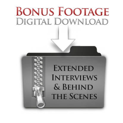 Extended Interviews & Behind the Scenes - Bonus Footage - Digital Download